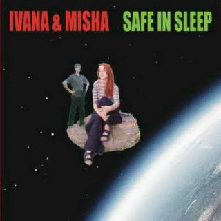 Ivana and Misha: Safe in Sleep